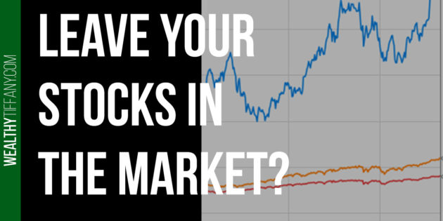 Leave stocks in the stock market?